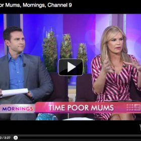 """Time Poor Mums"", Mornings, Channel 9"