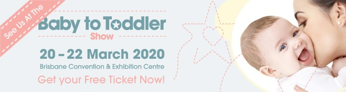 Baby to Toddler Show Brisbane 20-22 March 2020 [MREC]